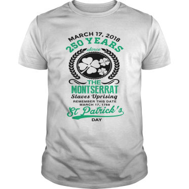 t-shirt celebrating the 250th Anniversary of the Montserrat slave uprising on St. Patrick's Day 1768.