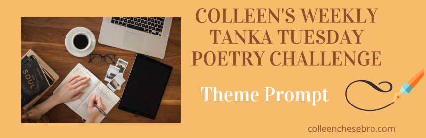 Tanka Tuesday Poetry Challenge