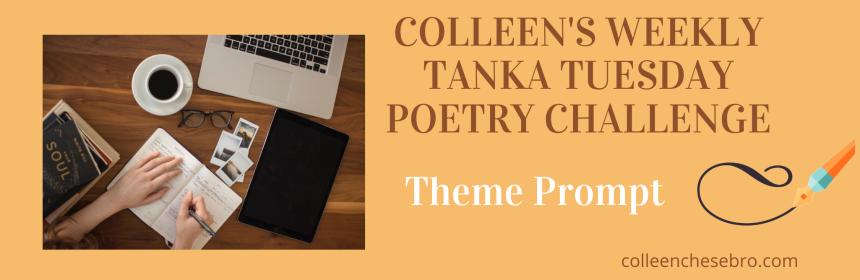 Tanka Tuesday Poetry Challenge